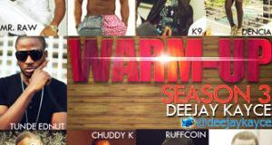Deejay Kayce - The Warm Up Season 3