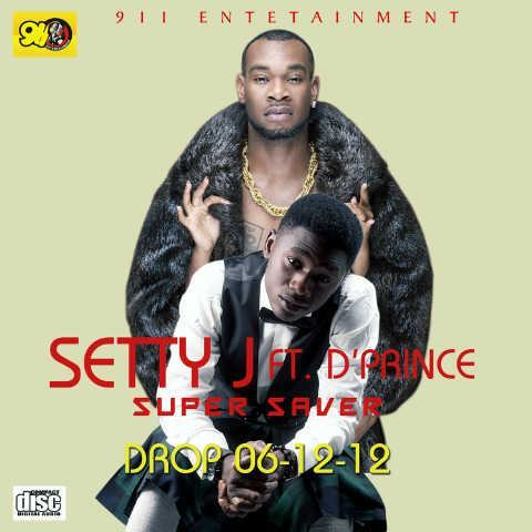 Setty J - Super Saver ft D'Prince