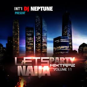 DJ Neptune - Let's Party Naija Mixtape Vol. 11