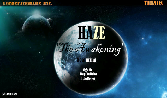 Haze - THE AWAKENING ft Oga Sir, RapKultcha & BlaqBonez