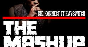 KidKonnect ft K-Switch & Special ED - The Mashup