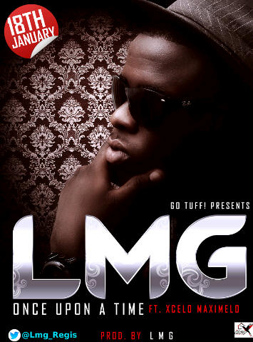 LMG - Once Upon A time ft Xcelo Maximelo
