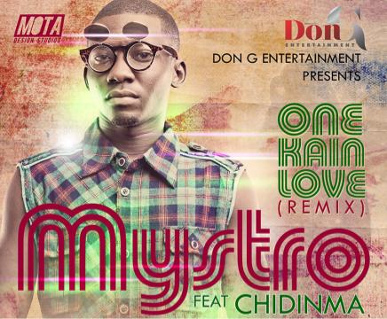 Mystro ft Chidinma – One Kain Love (Remix)