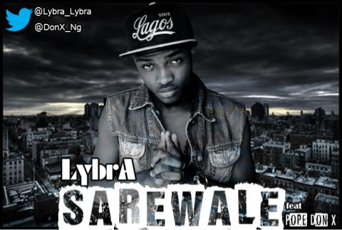 SAREWALE by Lybra ft Don X