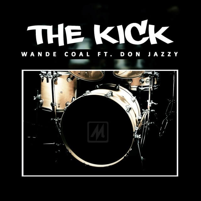 WANDE COAL - the KiCK ft DoN JAZZY