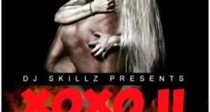 XOXO II (The Second Round) By Dj Skillz