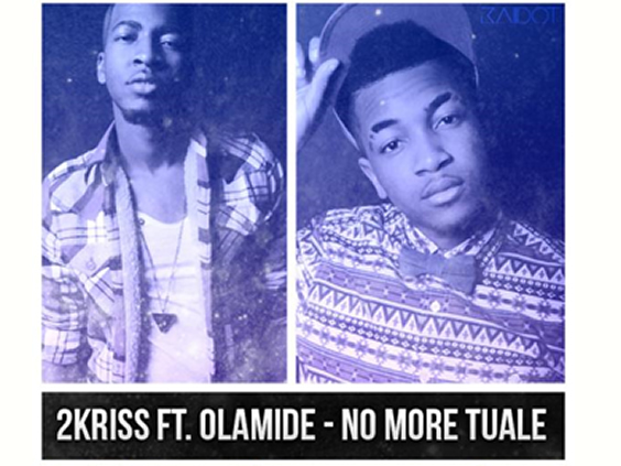 2Kriss ft Olamide - No More Tuale