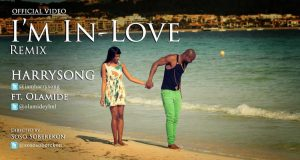 HarrySong - I'm in Love (remix) ft Olamide ViDeo