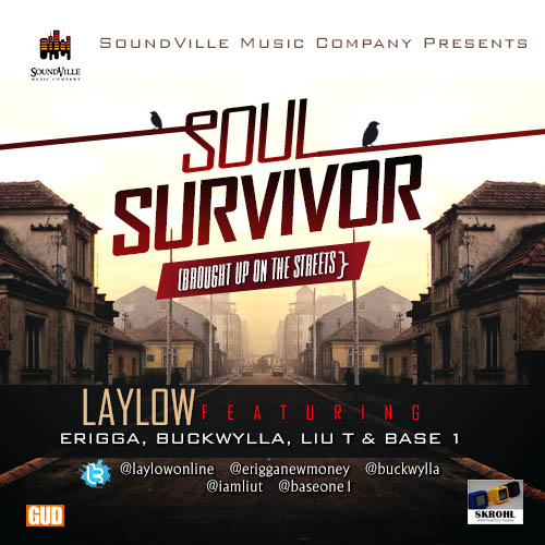 LayLow ft BasketMouth, Buckwylla, Erigga, Liu T & Base One - Soul Survivor