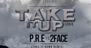 P.R.E ft 2face - Take It Up (Remix) [ViDeo]