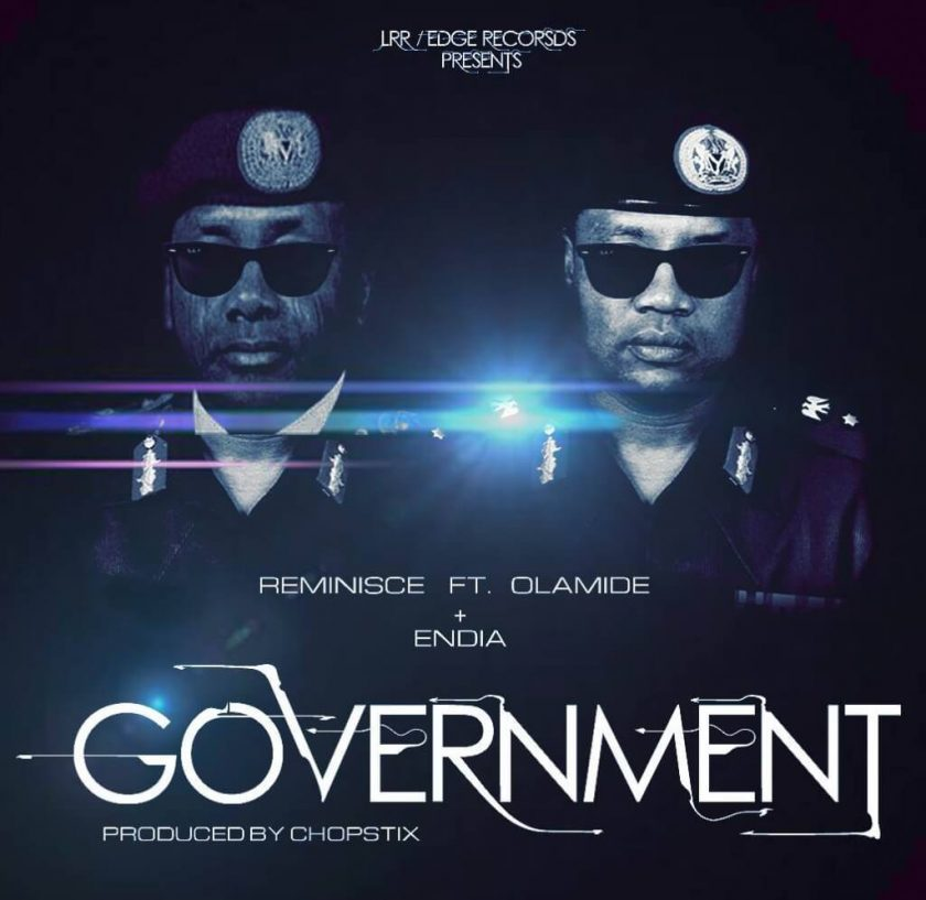 Reminisce ft Olamide & Endia - Government (Ijoba)
