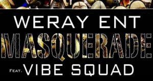 WERAY ENT featuring VIBE SQUAD - MASQUERADE