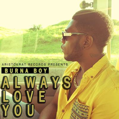 Burna Boy - Always Love You [AuDio]