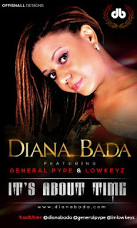 Diana Bada - Its About Time ft General Pype & Lowkeyz