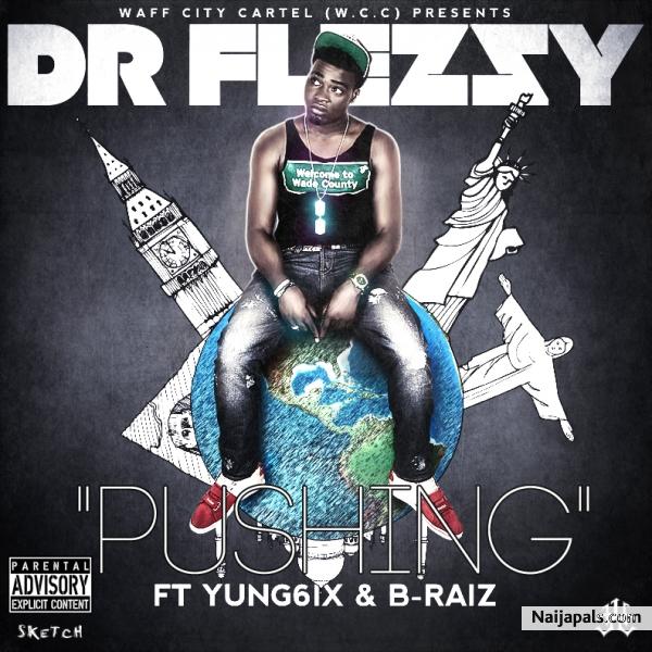 Dr Flezzy - Pushin