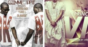 Ice Prince – VIP + Gimme Dat ft Olamide, Yung L & Burna Boy