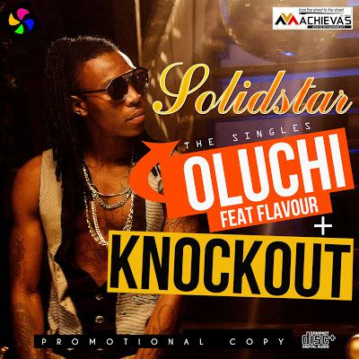 SolidStar - Oluchi ft Flavour N'abania + KnockOut [AuDio]