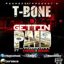 T-Bone - Gettin Paid ft Endos & Bawse [AuDio]