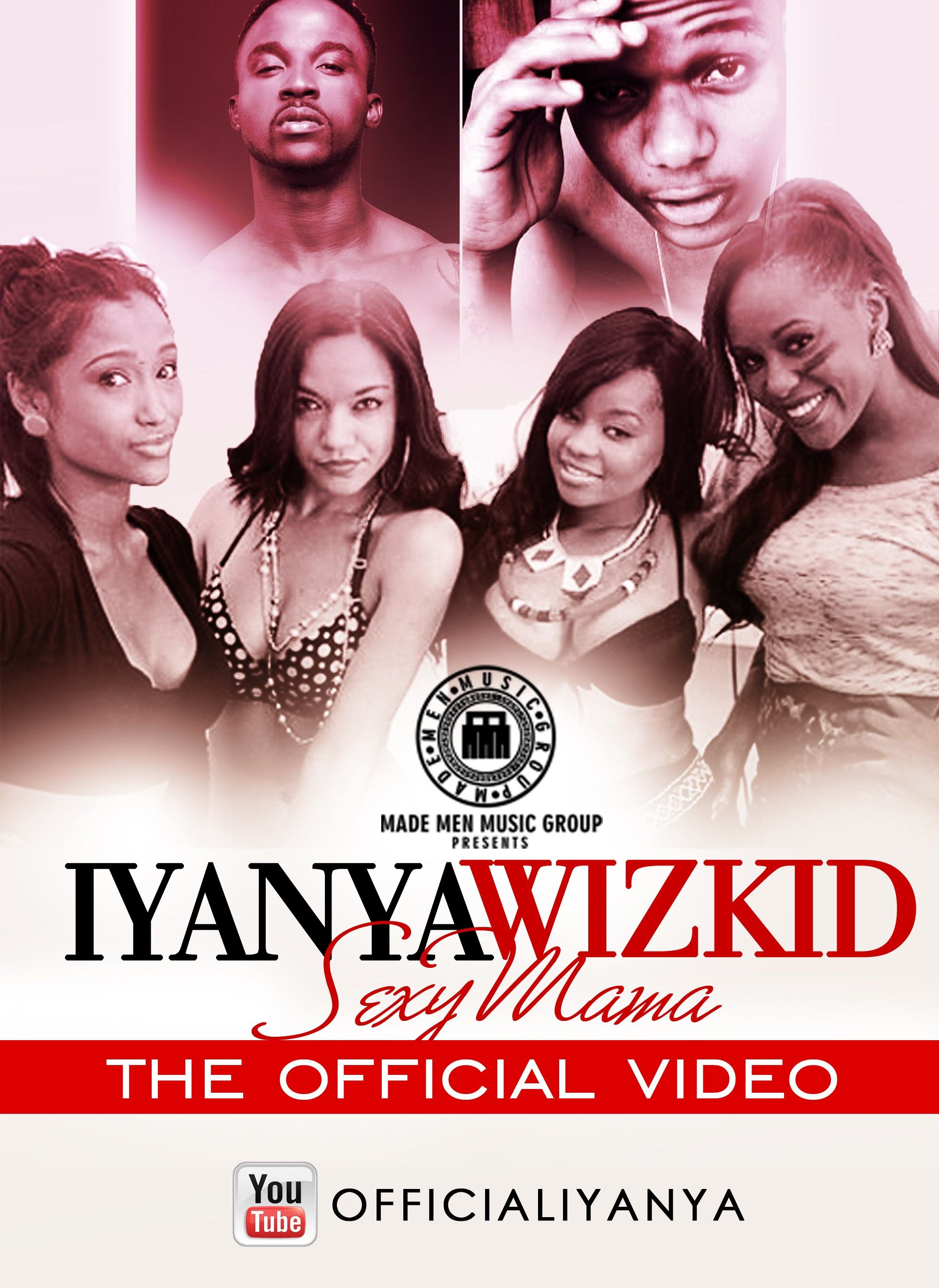 iYanya - Sexy Mama ft WizKid [ViDeo]