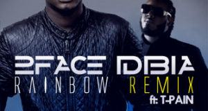 2face Idibia - Rainbow Remix ft T-Pain [AuDio]