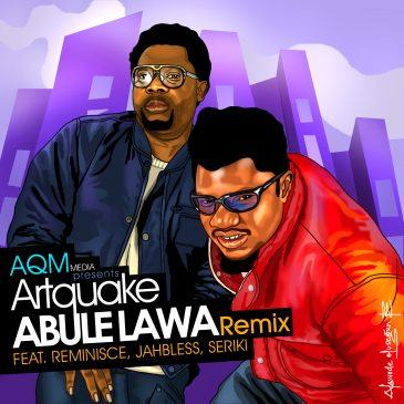 ArtQuake - Abule Lawa (Remix) ft Reminisce, Seriki & Jahbless [AuDio]