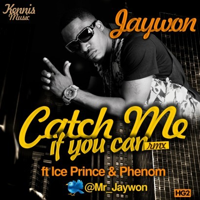 Jaywon - Catch Me If You Can (Remix) ft Ice Prince, Phenom