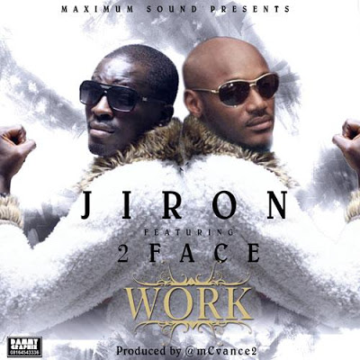 Jiron - Work ft 2face Idibia
