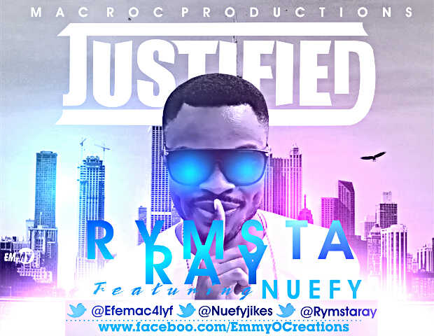 Rymsta Ray - Justified (Rock) ft Nuefy