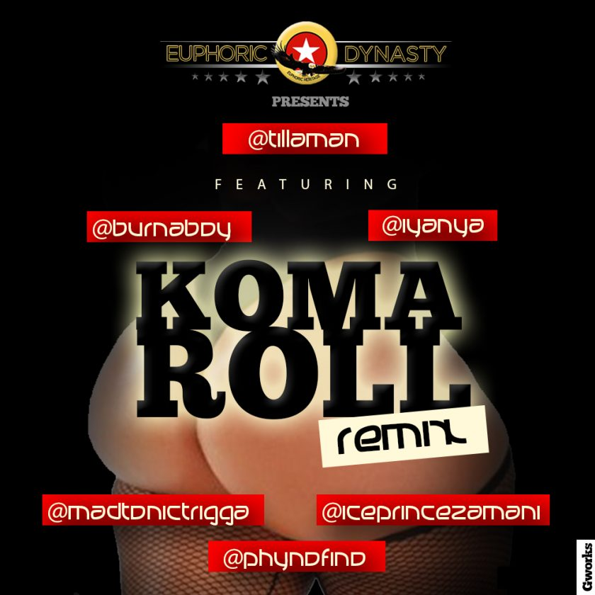 Tillaman - Koma Roll (Remix) ft. Ice Prince, Iyanya, Trigga, Phyno, Burna Boy