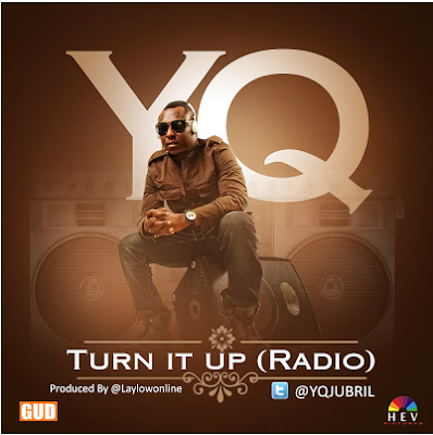 YQ - Turn it Up [Radio]