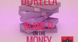 Durella - Blame it on the Money [AuDio]