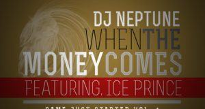 Dj Neptune - When the Money Comes ft Ice Prince [AuDio]