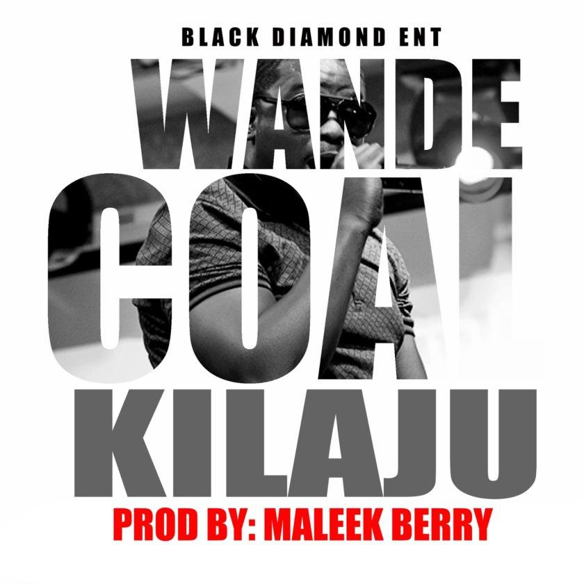 Wande Coal - Kilaju [AuDio]