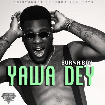Burna Boy – Yawa Dey [AuDio]