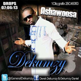 Dekumzy - Ashawoosa [AuDio]