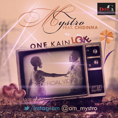 Mystro - One Kain Love ft Chidinma [ViDeo]