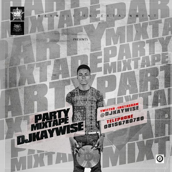 DJ Kaywise - Party Mix