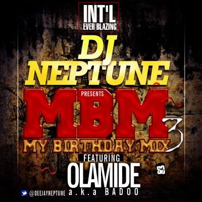 DJ Neptune - My Birthday Mix 3 ft Olamide
