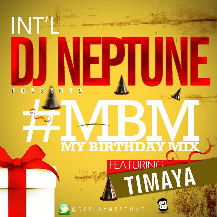 DJ Neptune - My Birthday Mix ft Timaya