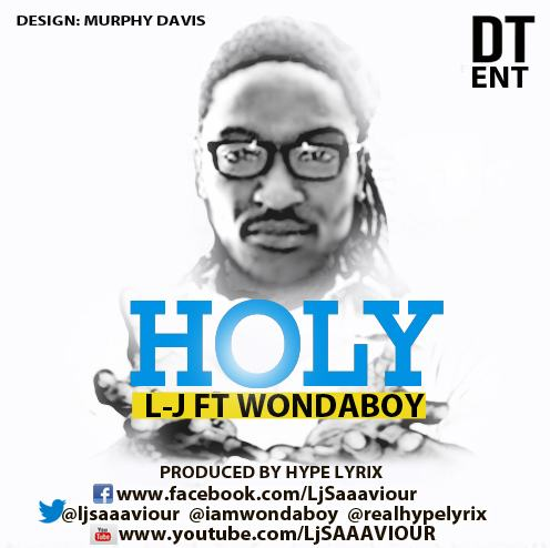 L-J - Holy ft Wondaboy [AuDio]