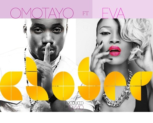 Omotayo - Closer ft Eva Alordiah