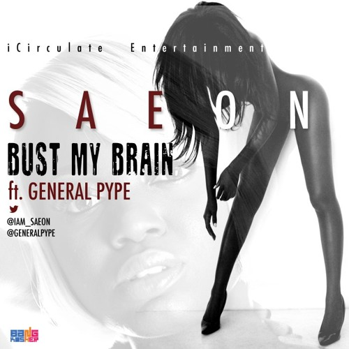 Saeon - Bust My Brain ft General Pype