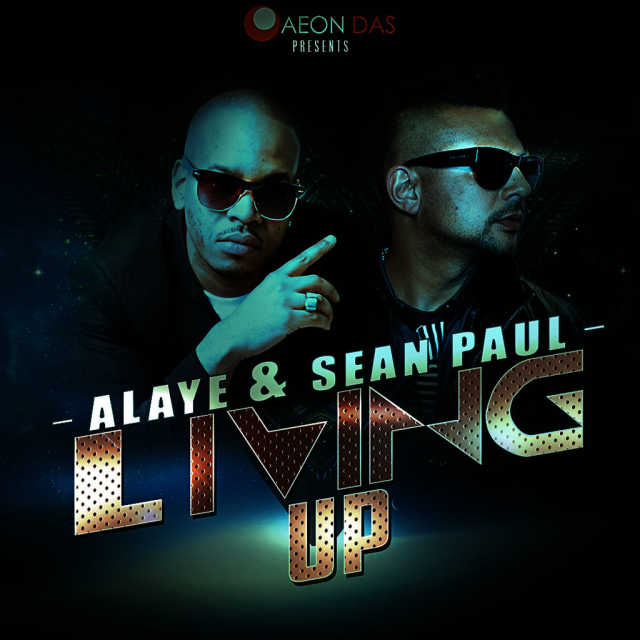 Alaye - Living Up ft Sean Paul