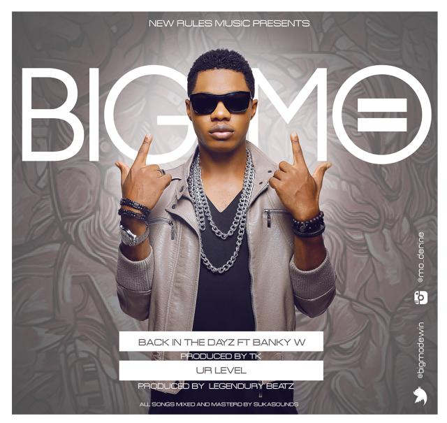 Big Mo - Back In The Dayz ft Banky W + Ur Level [AuDio]