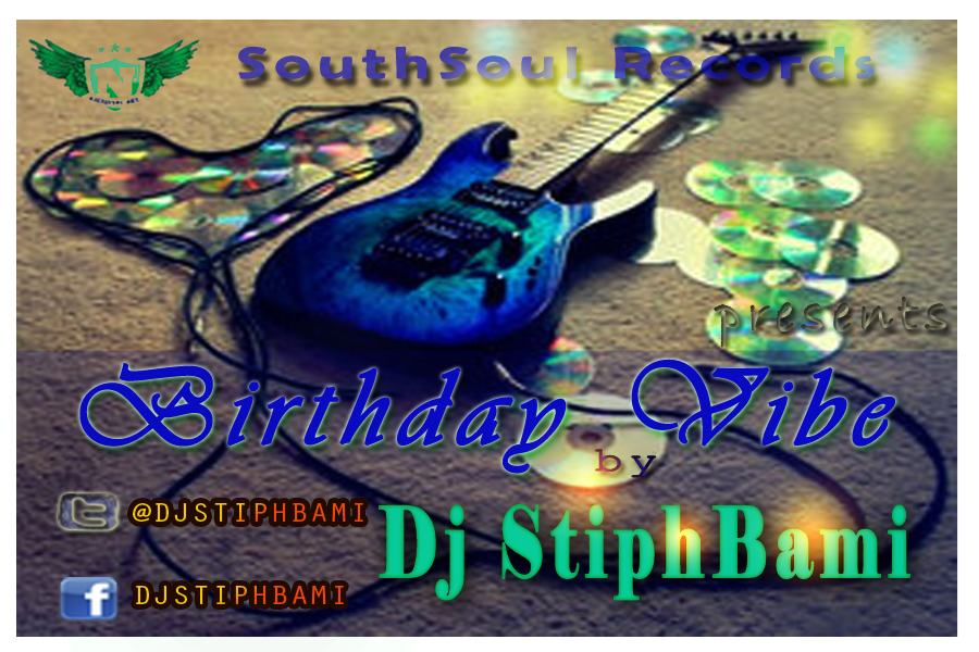 Dj StiphBami - Birthday Vibe [MixTape]