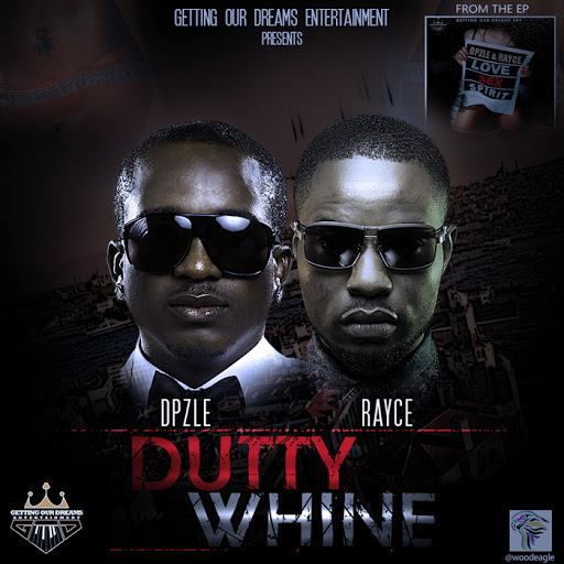 Dpzle & Rayce - Dutty Whine [AuDio]