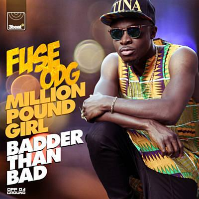 Fuse ODG - Million Pound Girl (Badder Than Bad) [ViDeo + AuDio]