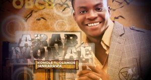 Arabmonae - Komole ft Olamide + Jankarawa [AuDio]