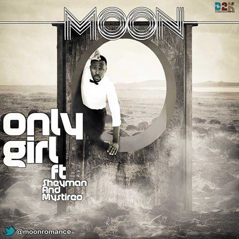 Moon - Only Girl ft Sheyman & B.Mystireo [AuDio + ViDeo]