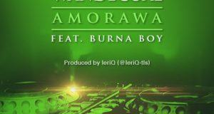 Wande Coal - Amorawa ft Burna Boy [AuDio]